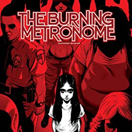 The Burning Metronome, Vol. 1: Now We See You