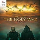 Elysium: The Holy War