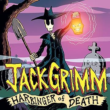 Jack Grimm: Harbinger of Death