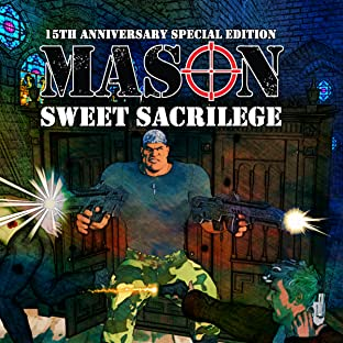 Mason: Sweet Sacrilege: 15th Anniversary Edition