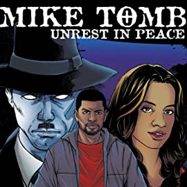 Mike Tomb, Vol. 1: Unrest in Peace