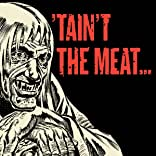 'Taint the Meat...It's the Humanity!