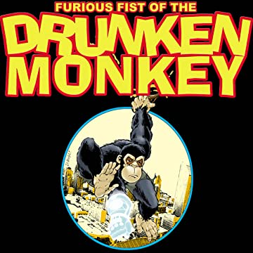 Furious Fist of the Drunken Monkey