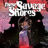 These Savage Shores