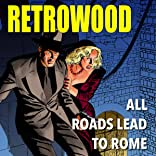 Retrowood: All Roads Lead To Rome