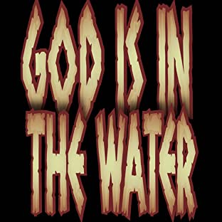 God Is In The Water