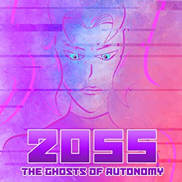 2055 The Ghosts of Autonomy