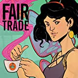 Fair Trade (comiXology Originals)