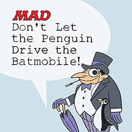 Don't Let the Penguin Drive the Batmobile