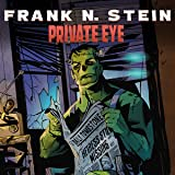 FRANK N. STEIN: PRIVATE EYE