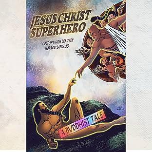 Jesus Christ Superhero: A Buddhist Tale, Vol. 1: Revelations
