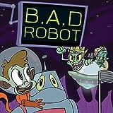 B.A.D. Robot