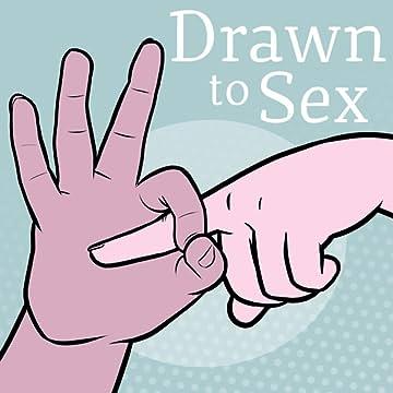 Drawn to Sex