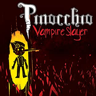 Pinocchio, Vampire Slayer
