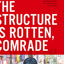 The Structure is Rotten, Comrade