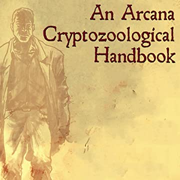 An Arcana Cryptozoological Handbook