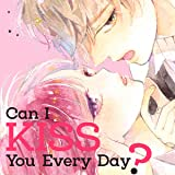 Can I Kiss You Every Day?