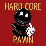 Hard Core Pawn