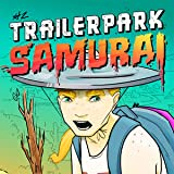 Trailer Park Samurai