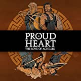 Proud Heart: The Love of Achilles