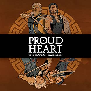 Proud Heart, Vol. 1: The Love of Achilles