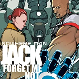 Nowhere Man, Vol. 3: Jack, Forget Me Not