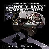 Johnny Bats, Vampire Dick