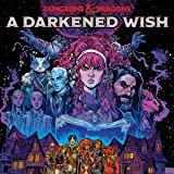 Dungeons & Dragons: A Darkened Wish