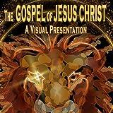 The Gospel of Jesus Christ: A Visual Presentation