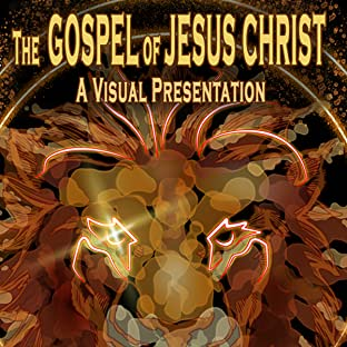 The Gospel of Jesus Christ: A Visual Presentation