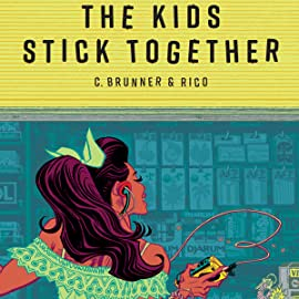 The Kids Stick Together: The Art of Chris Brunner & Rico Renzi