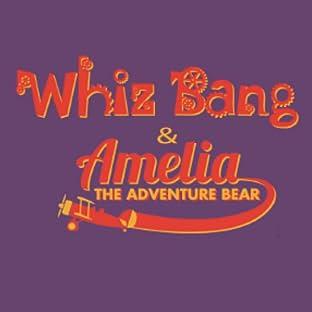 Whiz Bang & Amelia The Adventure Bear
