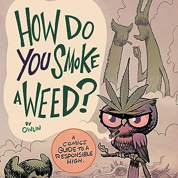 How Do You Smoke a Weed?