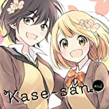 Kase-san and...