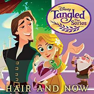 Tangled: The Series: Hair & Now