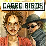 Caged Birds: Caged Birds