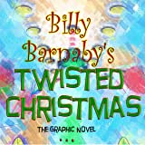 Billy Barnaby's Twisted Christmas: The Graphic Novel