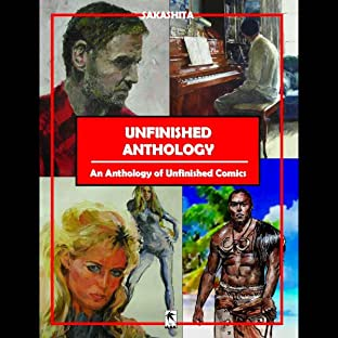 Unfinished Anthology, Vol. 1: An Anthology of Unfinished Comics