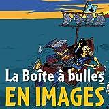 La Boîte à Bulles en images