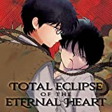 Total Eclipse of the Eternal Heart