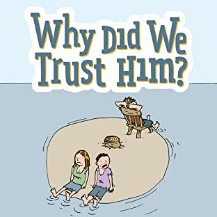 Why Did We Trust Him?