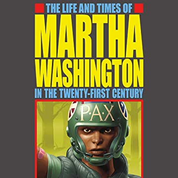 The Life and Times of Martha Washington in the Twenty-First Century (SecondEdition)