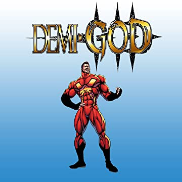 Demi-God: My Kick-Ass Graphic Novel