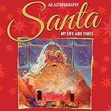 Santa: My Life and Times