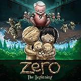 Zero: The Beginning