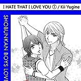 I Hate That I Love You (Yaoi Manga)