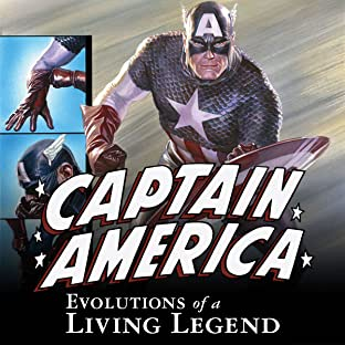 Captain America: Evolutions Of A Living Legend