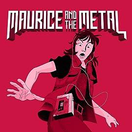 Maurice & The Metal, Vol. 1: A HEAVY BURDEN