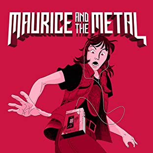 Maurice & The Metal, Vol. 1: A HEAVY BURDEN