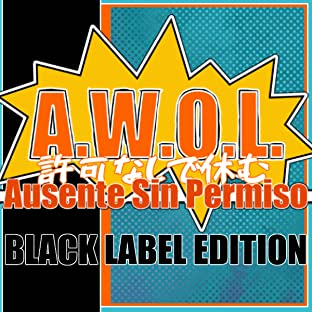 A.W.O.L. Black Label Edition
